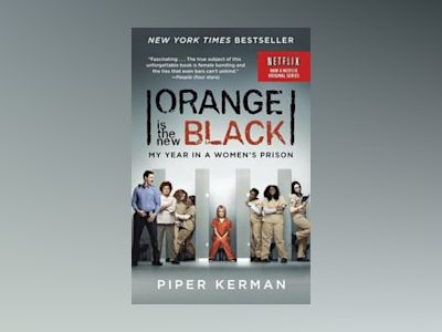 Orange is the New Black (TV Tie-In) av Piper Kerman