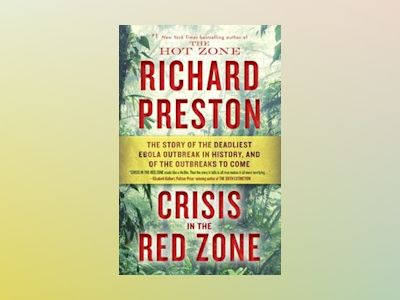 Crisis in the Red Zone av Richard Preston