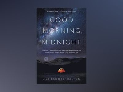 Good Morning, Midnight av Lily Brooks-Dalton