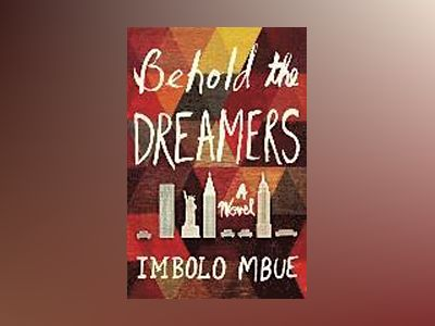 Behold the Dreamers av Imbolo Mbue
