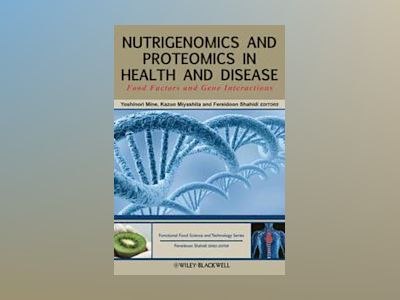 Nutrigenomics and Proteomics in Health and Disease: Food Factors and Gene I av Yoshinori Mine