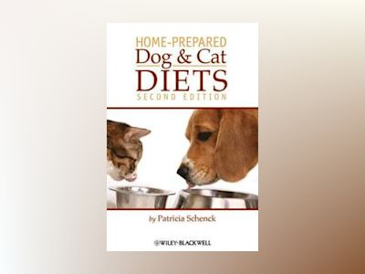 Home-Prepared Dog and Cat Diets, 2nd Edition av Patricia Schenck