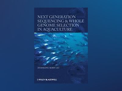 Next Generation Sequencing and Whole Genome Selection in Aquaculture av Zhanjiang