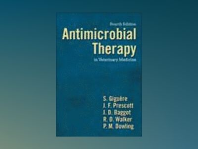Antimicrobial Therapy in Veterinary Medicine, 4th Edition av S. Giguere