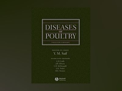 Diseases of Poultry, 12th Edition av Y. M. Saif