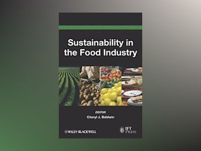 Sustainability in the Food Industry av Cheryl J. Baldwin