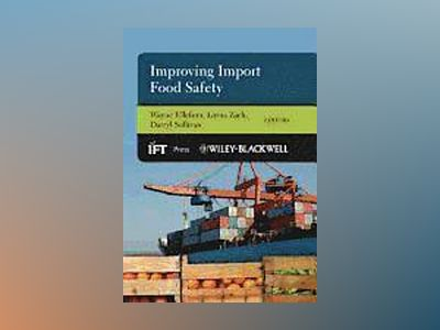 Improving Import Food Safety av Wayne Ellefson