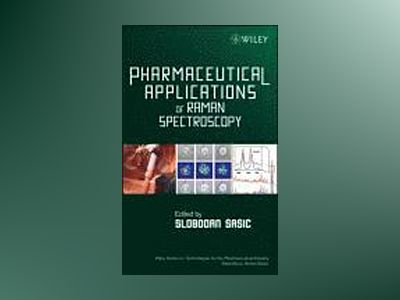 Pharmaceutical Applications of Raman Spectroscopy av Slobodan Sasic