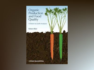 Effects of Organic Production on Food Quality av Robert Blair
