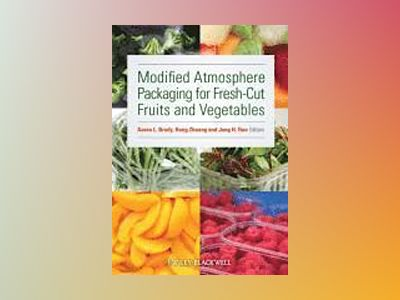 Modified Atmosphere Packaging for Fresh-Cut Fruits and Vegetables av Aaron L. Brody