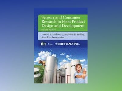 Sensory and Consumer Research in Food Product Design and Development, 2nd E av Howard R. Moskowitz