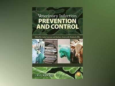 Veterinary Infection Prevention and Control av Linda Caveney