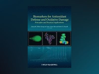 Biomarkers for Antioxidant Defense and Oxidative Damage av Giancarlo Aldini