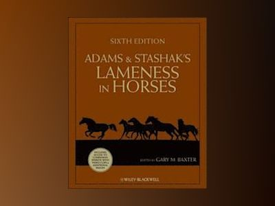 Adams and Stashak's Lameness in Horses, 6th Edition av Gary Baxter