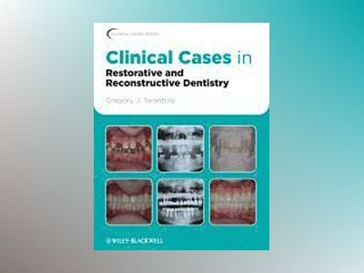 Clinical Cases in Restorative and Reconstructive Dentistry av Gregory J. Tarantola