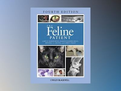 The Feline Patient , 4th Edition av Gary D. Norsworthy