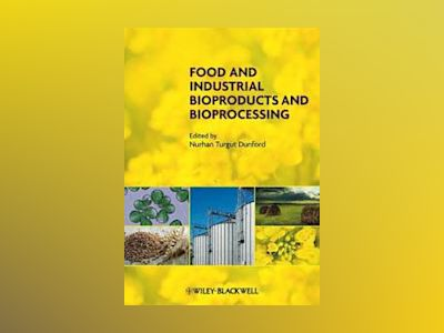 Food and Industrial Bioproducts and Bioprocessing av Nurhan T. Dunford