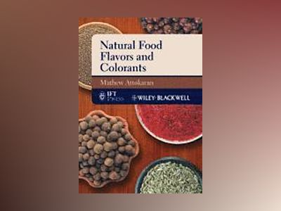 Natural Food Flavors and Colorants av Mathew Attokaran