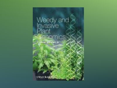 Weedy and Invasive Plant Genomics av C. Neal Stewart