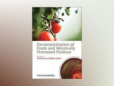 Decontamination of Fresh and Minimally Processed Produce av Vicente M. Gomez-Lopez