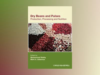 Dry Beans and Pulses : Production, Processing and Nutrition av Muhammad Siddiq