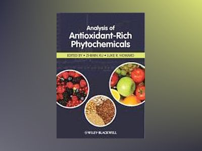 Analysis of Antioxidant-Rich Phytochemicals av Zhimin Xu