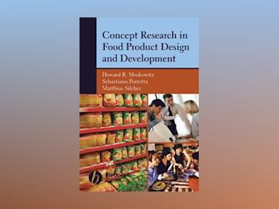 Concept Research in Food Product Design and Development av Howard R. Moskowitz