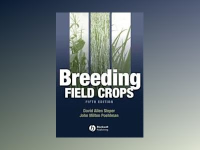 Breeding Field Crops, 5th Edition av David Allen Sleper