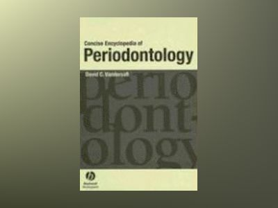 Concise Encyclopedia of Periodontology av David C. Vandersall