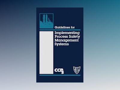 Guidelines for Implementing Process Safety Management Systems av Center for Chemical Process Safety