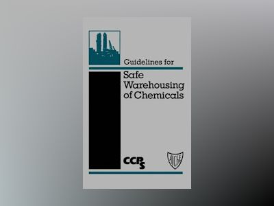 Guidelines for Safe Warehousing of Chemicals av Center for Chemical Process Safety