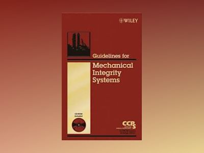 Guidelines for Mechanical Integrity Systems av CCPS
