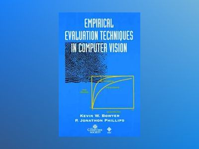 Empirical Evaluation Techniques in Computer Vision av Kevin W. Bowyer