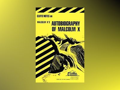 CliffsNotes on Malcolm X's Autobiography of Malcolm X av Ray Shepard