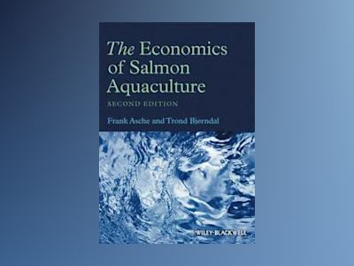 The Salmon Aquaculture Industry av Trond Bjorndal