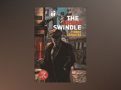 The Great Swindle av Pierre Lemaitre