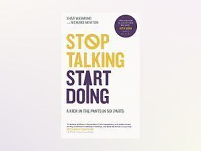 Stop Talking, Start Doing: Amazing Ways to Find the Spark You Need to Make av Shaa Wasmund