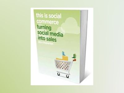 This is Social Commerce: How Your Business Needs to Change to Sell to the D av Guy Clapperton