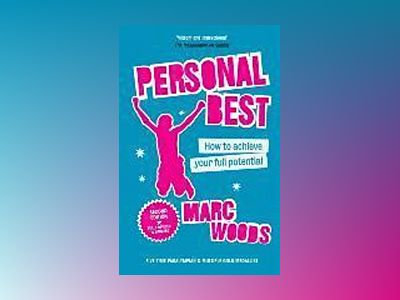 Personal Best: 11 Lessons to Help You Achieve Your True Potential, 2nd Edit av Marc Woods