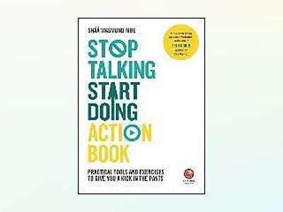 Stop Talking, Start Doing Action Book: Practical tools and exercises to giv av Shaa Wasmund