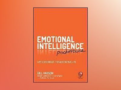 Emotional Intelligence Pocketbook: Little Exercises for an Intuitive Life av Gill Hasson
