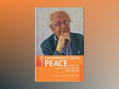 Experiments with peace - a book celebrating peace on johan galtungs 80th bi av Narayan Desai