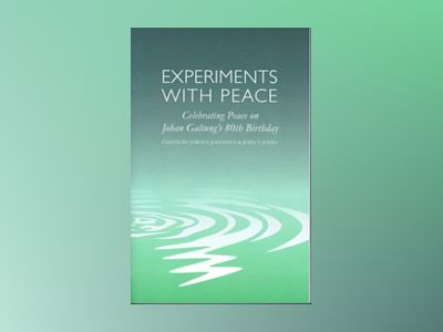 Experiments with peace - celebrating peace on johan galtungs 80th birthday av Narayan Desai