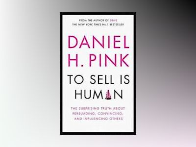 To Sell is Human av Dan Pink