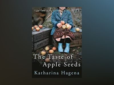 The Taste of Apple Seeds av Katharina Hagena