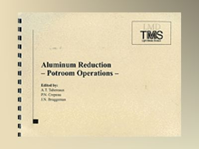 Aluminum Reduction: Potroom Operations av Alton T. Tabereaux