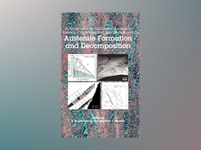 Austenite Formation and Decomposition av E. Buddy Damm