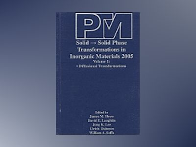 Proceedings of an International Conference on Solid - Solid Phase Transform av James M. Howe