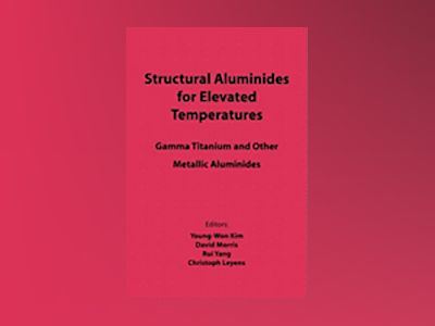 Structural Aluminides for Elevated Temperatures: Gamma Titanium and Other M av Young-Won Kim