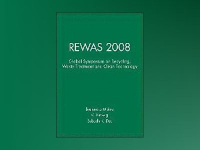 REWAS 2008: Global Symposium on Recycling, Waste Treatment and Clean Techno av Brajendra Mishra
